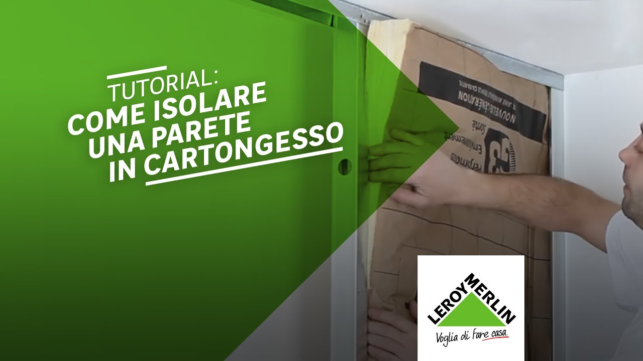 Come isolare una parete in cartongesso tutorial leroy for Cartongesso leroy merlin