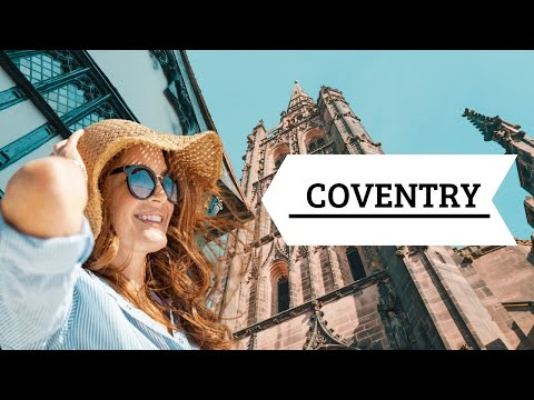 Top 10 Places to Visit in Coventry, UK