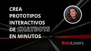 Cómo hacer prototipos de chatbots sin programar / Tutorial Botsociety
