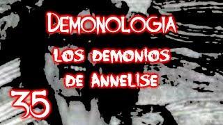 """Demonologia Capitulo 35: """"Los Demonios de Annelise"""" (Caso Real)"""