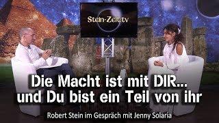 Die Macht ist mit DIR... und Du bist ein Teil von ihr - Jenny Solaria Postatny bei SteinZeit