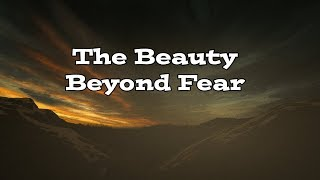 Life Lessons Through Video Games - Episode 1 - Beauty Beyond Fear