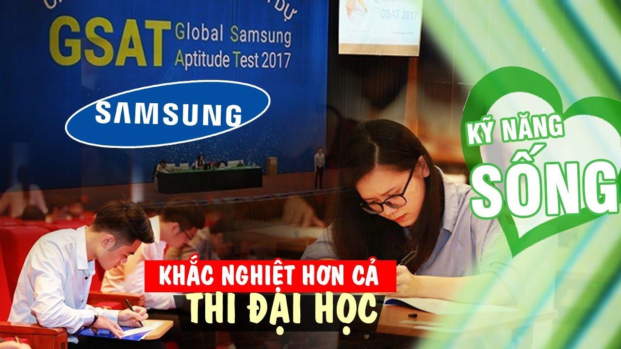 Thi Tuyển Vào Samsung Khó Tới Cỡ Nào? Người Trong Cuộc Nói Gì?