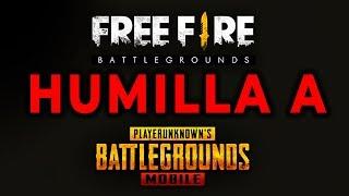 FREE FIRE HUMILLA a PUBG