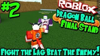 FIGHT THE LAG, BEAT THE ENEMY! | Roblox: Dragon Ball Final Stand (Frieza Race) - Episode 2