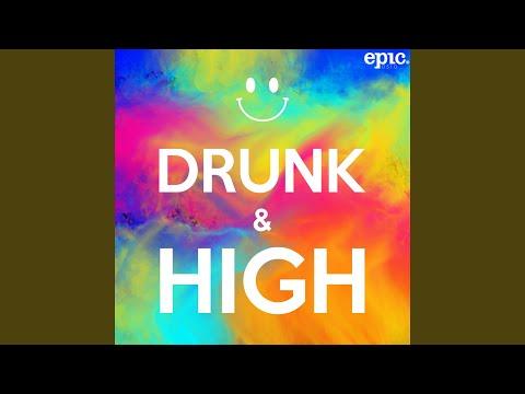 Drunk & High