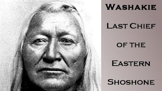 Washakie - Last Chief of the Eastern Shoshone