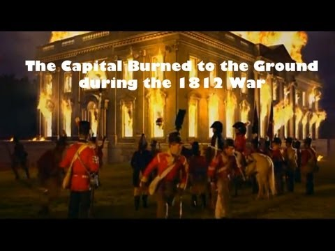 The War of 1812 - Washington DC is burned to the Ground - Tornato