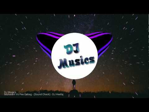 SOUNDCHECK- Moharam Vs Pee Dabag | DJ Heefaj || DJ Musics