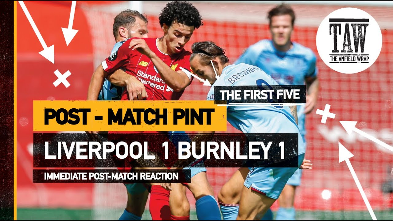Liverpool 1 Burnley 1 | The Post-Match Pint | Five-Minute Taster