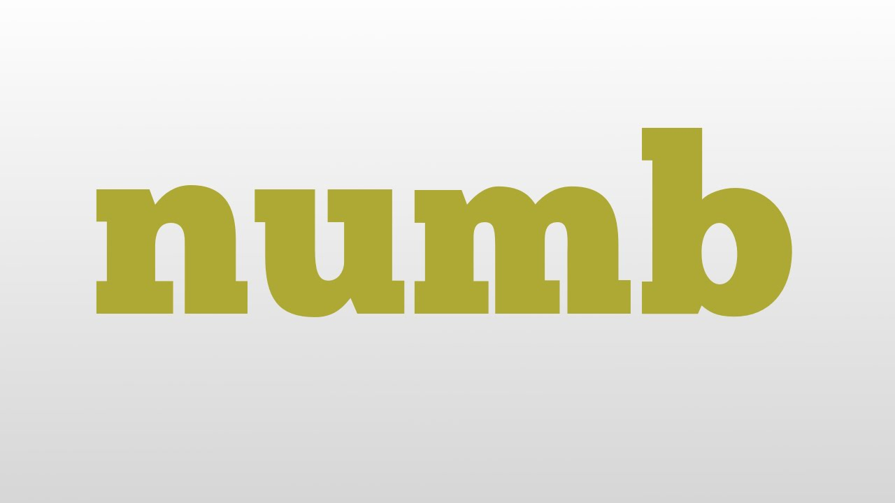 numb meaning and pronunciation - YouTube