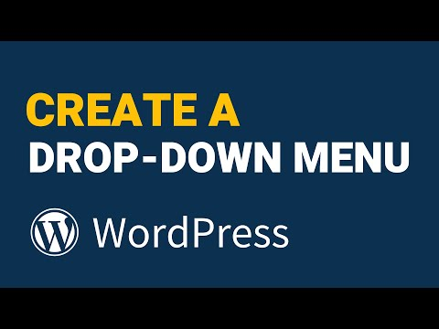 How To Create A Drop-Down Menu on WordPress