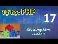 Tự học PHP - 17 Xây dựng hàm - Phần 1