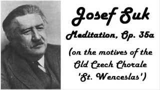 Josef Suk - Meditation, Op. 35a in 432 Hz tuning