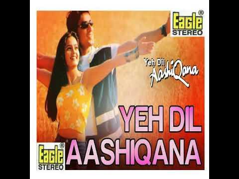 Yeh Dil Aashiqana Title Song Eagle Jhankar Dheeraj Youtube