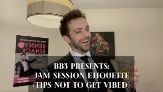 BB3 Presents: Jam Session Etiquette (Tips To Not Get Vibed)