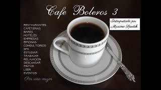 CAFE BOLEROS 3 MUSICA AMBIENTAL AGRADABLE Y SUAVE EMPRESAS RESTAURANTES CAFETERIAS EVENTOS