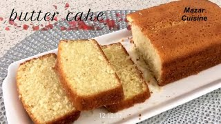 Butter Pound Cake Recipe Tea Time Loaf Cake کیک خوشمزه با چای عصرانه By Mazar Cuisine
