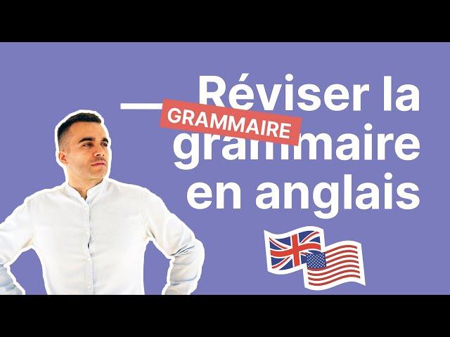 On révise votre grammaire en anglais