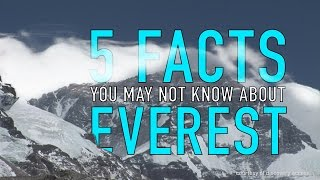 5 Things You May Not Know About Everest