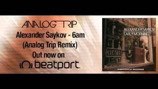 Alexander Saykov - 06 am (Analog trip Remix) ▲ Deep House / NightChild Records