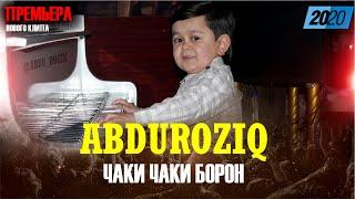 КЛИП! Абдурозик - Чаки Чаки борон / Abduroziq - Chaki Chaki Boron (2020)