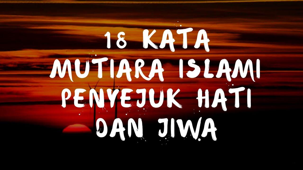 18 Kata Mutiara Islami Penyejuk Hati Dan Jiwa Youtube