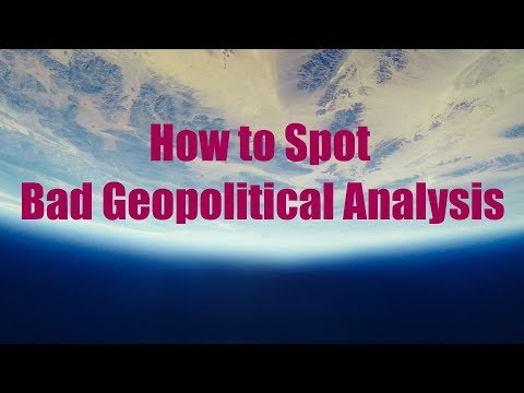 How to Spot Bad Geopolitical Analysis