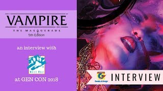 Vampire the Masquerade 5th Edition Interview with White Wolf at Gen Con 2018