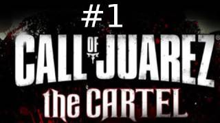 Call of Juarez: The Cartel Walkthrough Episode 1: Gameplay