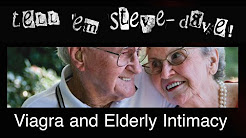 Tell 'em Steve-Dave: Viagra and Elderly Intimacy (12/06/12)
