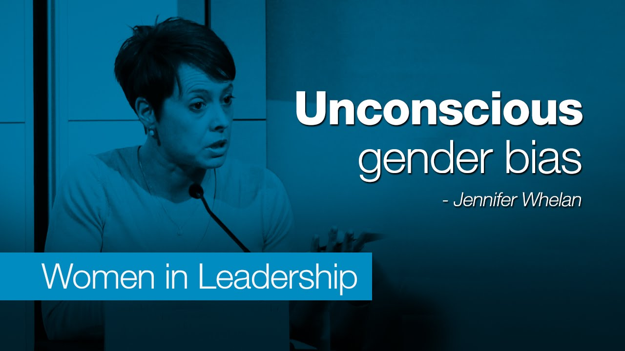 unconscious gender bias - dr  jennifer whelan