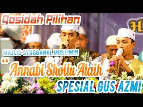 Annabi Shollu Alaih - GUS AZMI Feat AHKAM | Syubbanul Muslimin