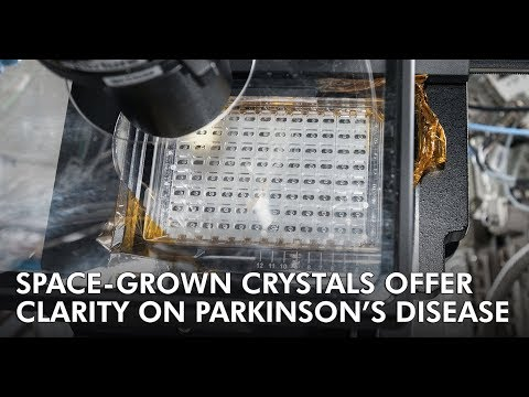 Space Grown Crystals Offer Clarity on Parkinsons Disease UHD