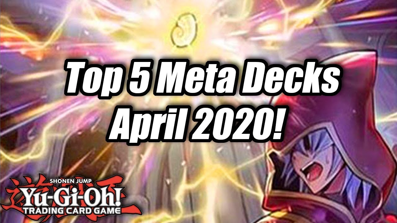 Best Yugioh Decks 2021 Yu Gi Oh! Top 5 Meta Decks for the April 2020 Format! (Master Rule