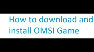 How to download & install Omsi the bus simulator PC Game Full Version