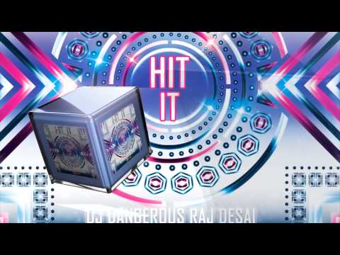 DJ Dangerous Raj Desai - Hit It