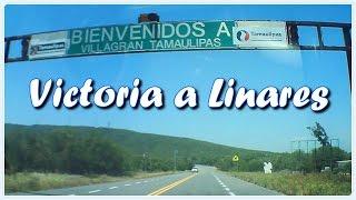 Cd. Victoria, Tamaulipas a Linares, Nuevo León, Carreteras de México