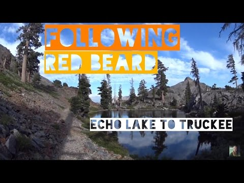 Pacific Crest Trail - Echo Lake to Truckee (HD)