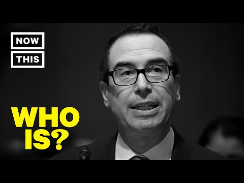 Who is Steven Mnuchin? – United States Secretary of the Treasury | NowThis
