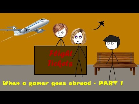 When a gamer goes abroad - PART 1