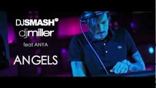 DJ SMASH & DJ MILLER FEAT. ANYA - ANGELS
