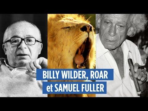 BILLY WILDER, ROAR et SAMUEL FULLER