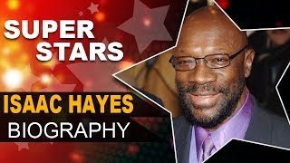 Isaac Hayes Biography | Black Moses & Soul Man  | Unknown Facts