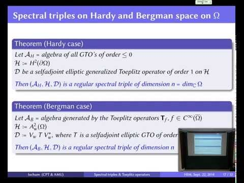Bruno Iochum: Spectral triples and Toeplitz operators