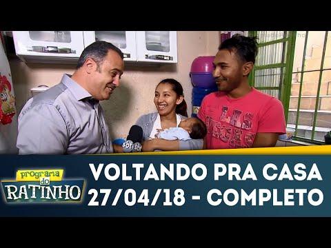 Voltando Pra Casa - Completo | Programa Do Ratinho (27/04/18)