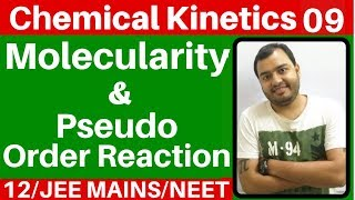Chemical Kinetics 09 : Molecularity of Reaction I Pseudo Order Reaction I Molecularity JEE/NEET