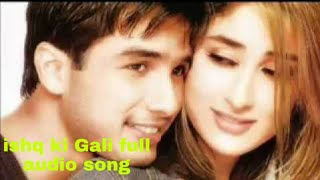 is--ki-gali-shahid-kapoor-and-kareena-kapoor-very-heart-touching-song