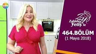 Zahide Yetiş'le 464. Bölüm   1 Mayıs 2018