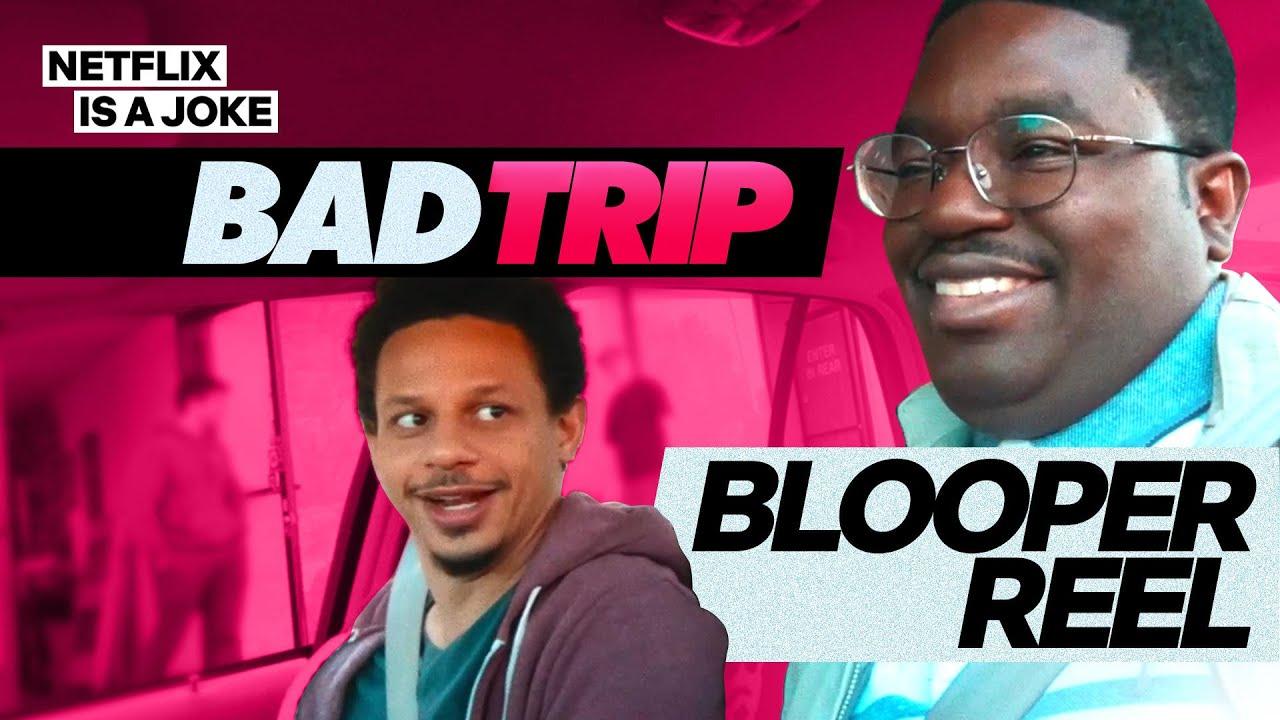 Bad Trip Bloopers